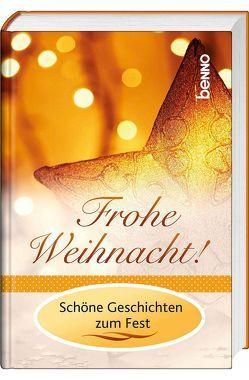 Frohe Weihnacht! von Bauch,  Volker, Fontane,  Theodor, Hesse,  Hermann, Kühn,  Johannes, Stifter,  Adalbert