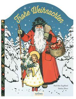 Frohe Weihnachten! von Ebner,  Pauline, Engelhard,  Paul Otto