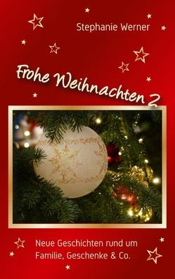 Frohe Weihnachten 2 von Werner,  Stephanie