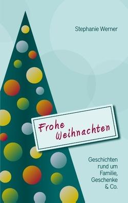 Frohe Weihnachten von Werner,  Stephanie
