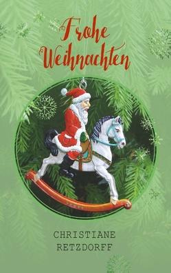 Frohe Weihnachten von Retzdorff,  Christiane