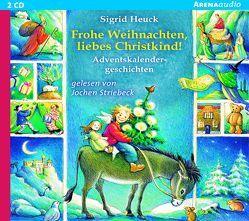 Frohe Weihnachten, liebes Christkind! von Heuck,  Sigrid, Striebeck,  Jochen
