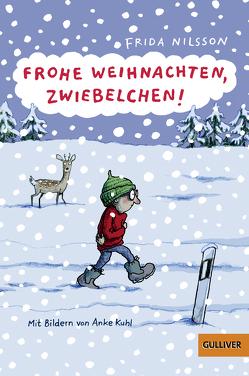 Frohe Weihnachten, Zwiebelchen! von Buchinger,  Friederike, Kuhl,  Anke, Nilsson,  Frida
