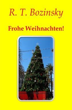 Frohe Weihnachten! von Bozinsky,  R. T.