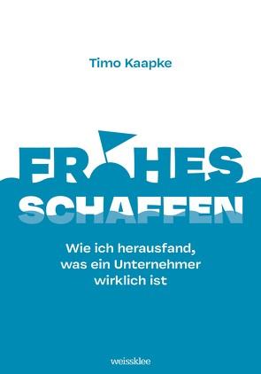 Frohes Schaffen von Kaapke,  Timo