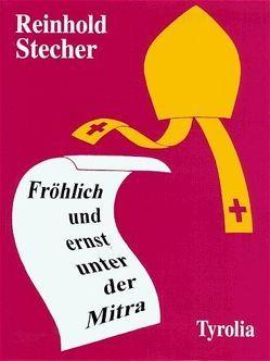 Fröhlich und ernst unter der Mitra von Stecher,  Reinhold