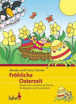 Fröhliche Osterzeit von Steiner,  Franz, Steiner,  Renate