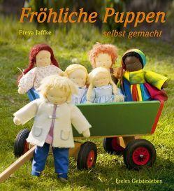 Fröhliche Puppen selbst gemacht von Jaffke,  Freya