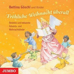 Fröhliche Weihnacht überall von Göschl,  Bettina