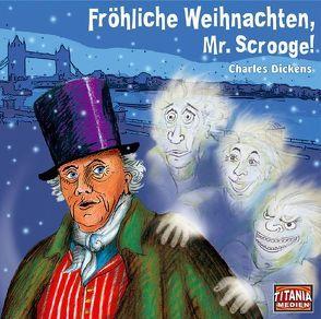 Fröhliche Weihnachten, Mr. Scrooge! von Augustinski,  Peer, Dickens,  Charles, Gruppe,  Marc, Hoffmann,  Daniela, Lemnitz,  Regina, Rode,  Christian, Schoenfelder,  Friedrich