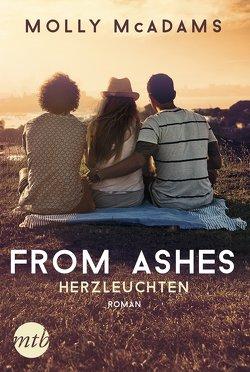 From Ashes – Herzleuchten von Kapeller,  Justine, McAdams,  Molly