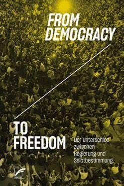 From Democracy to Freedom von CrimethInc.