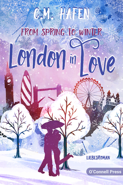 From Spring to Winter – London in Love von Hafen,  C. M.