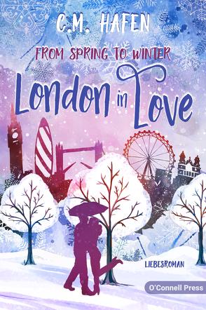 From Spring to Winter – London in Love von Hafen,  C. M.