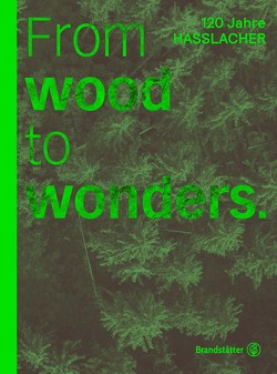 From Wood to Wonders von Czernin,  Monika, Kulterer,  Christoph