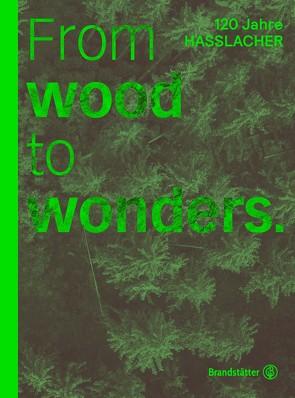 From Wood to Wonders von Czernin,  Monika, Kulterer,  Christoph
