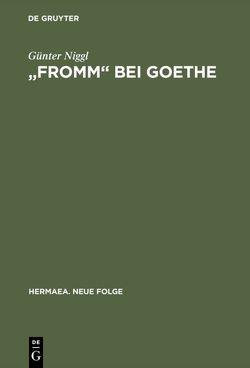 """""""Fromm"""" bei Goethe von Niggl,  Günter"""