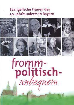 Fromm, politisch, unbequem von Irene,  Stuiber, Schneider-Grube,  Sigrid, Thurnwald,  Andrea K