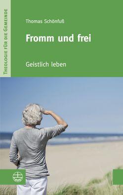 Fromm und frei von Schönfuß,  Thomas