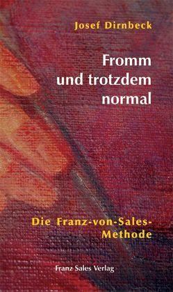 Fromm und trotzdem normal von Dirnbeck,  Josef