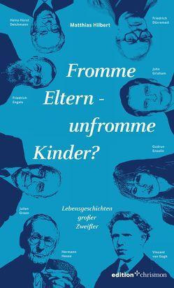 Fromme Eltern – unfromme Kinder? von Hilbert,  Matthias