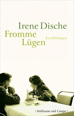 Fromme Lügen von Bayer,  Otto, Dische,  Irene, Elwenspoek,  Monika