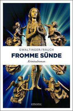 Fromme Sünde von Gwaltinger,  Xaver Maria, Rauch,  Josef