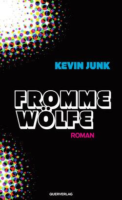 Fromme Wölfe von Junk,  Kevin