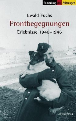 Frontbegegnungen von Fuchs,  Ewald, Kleindienst,  Jürgen