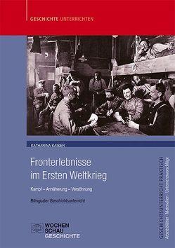 Fronterlebnisse im Ersten Weltkrieg von Kaiser,  Katharina