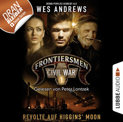 Frontiersmen: Civil War – Folge 01 von Andrews,  Wes, Lontzek,  Peter, Perplies,  Bernd