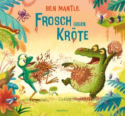 Frosch gegen Kröte von Mantle,  Ben, Naumann,  Ebi