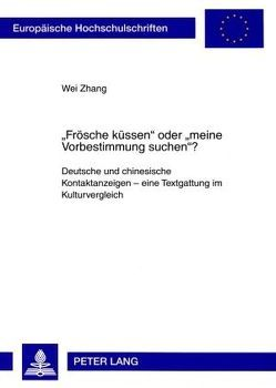 «Frösche küssen» oder «meine Vorbestimmung suchen»? von Zhang,  Wei