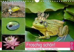 Froschig schön! Dekorative Könige der Tümpel und Teiche (Wandkalender 2019 DIN A4 quer) von Hurley,  Rose