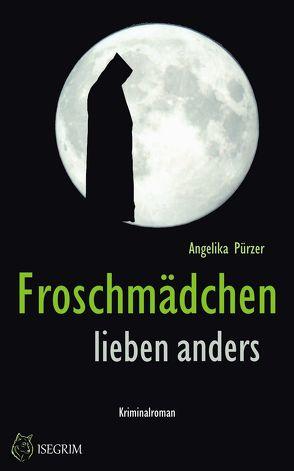 Froschmädchen lieben anders von Pürzer,  Angelika