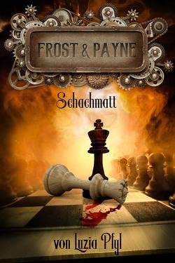 Frost & Payne – Die mechanischen Kinder 4: Schachmatt (Bände 10-12) von Luzia,  Pfyl