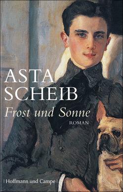 Frost und Sonne von Scheib,  Asta