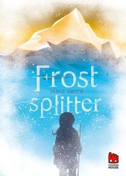 Frostsplitter von Rothfuss,  Ilse, Smith,  Jamie