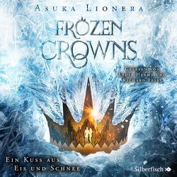 Frozen Crowns 1: Ein Kuss aus Eis und Schnee von Feist,  Richard, Herms,  Lydia, Lionera,  Asuka