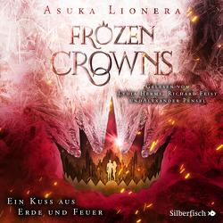 Frozen Crowns 2: Eine Krone aus Erde und Feuer von Feist,  Richard, Herms,  Lydia, Lionera,  Asuka, Pensel,  Alexander