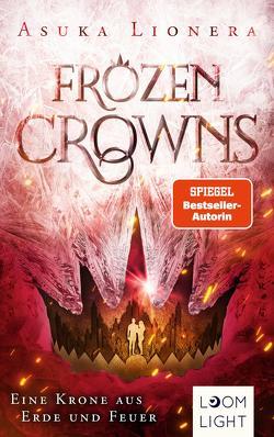 Frozen Crowns 2: Eine Krone aus Erde und Feuer von Lionera,  Asuka