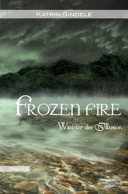 Frozen Fire von Gindele,  Katrin