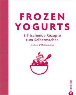 Frozen Yogurts von Köpff,  Birgit, Lorenzi,  Constanze & Mathilde