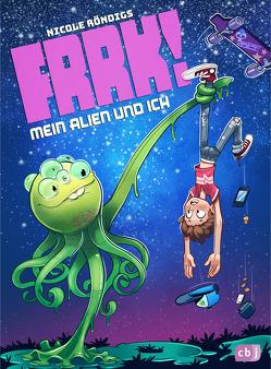 FRRK! – Mein Alien und ich von Röndigs,  Nicole, Zapf