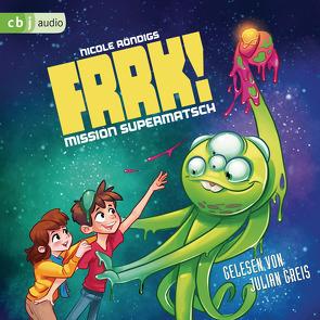 FRRK! – Mission Supermatsch von Greis,  Julian, Röndigs,  Nicole, Zapf