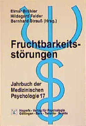 Fruchtbarkeitsstörungen von Brähler,  Elmar, Felder,  Hildegard, Strauß,  Bernhard
