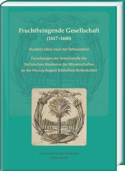 Fruchtbringende Gesellschaft (1617–1680). Hundert Jahre nach der Reformation von Ball,  Gabriele, Conermann,  Klaus, Herz,  Andreas, Schmidt-Glintzer,  Helwig