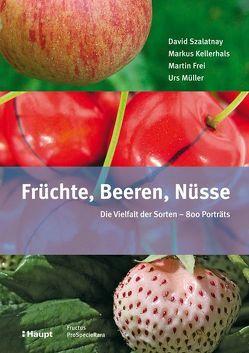 Früchte, Beeren, Nüsse von Frei,  Martin, Kellerhals,  Markus, Mueller,  Urs, Szalatnay,  David
