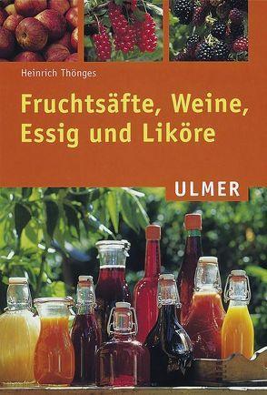 Fruchtsäfte, Weine, Essig und Liköre von Thönges,  Heinrich