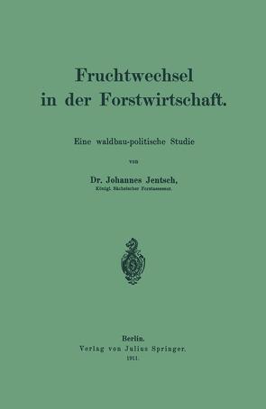 Fruchtwechsel in der Forstwirtschaft von Jentsch,  Johannes